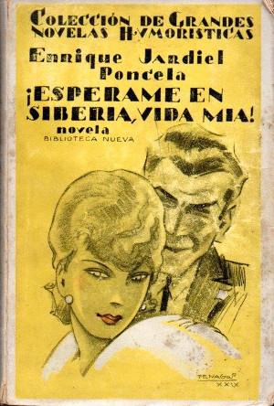 Enrique Jardiel Poncela,  ¡Espérame en Siberia, vida mía!  (1929)