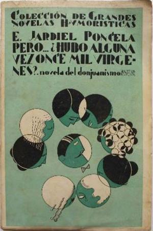Enrique Jardiel Poncela,  Pero... ¿hubo alguna vez once mil vírgenes?  (1930)