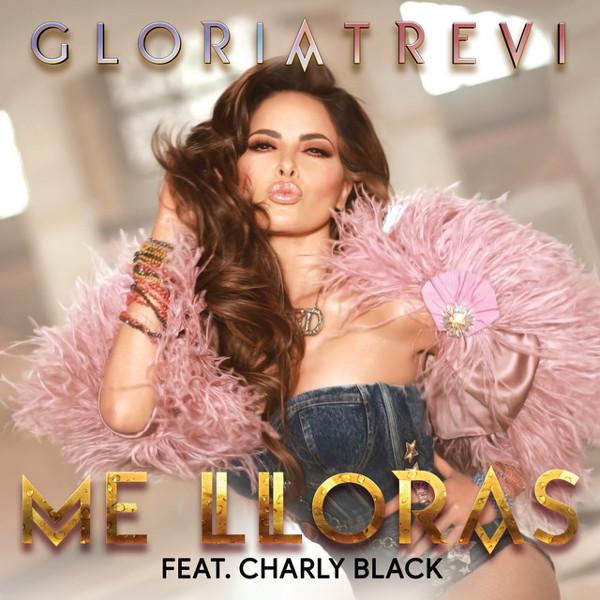"""99. Gloria Trevi ft. Charly Black, """"Me Lloras"""""""