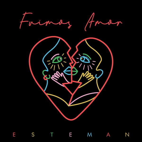 """94. Esteman, """"Fuimos Amor"""""""