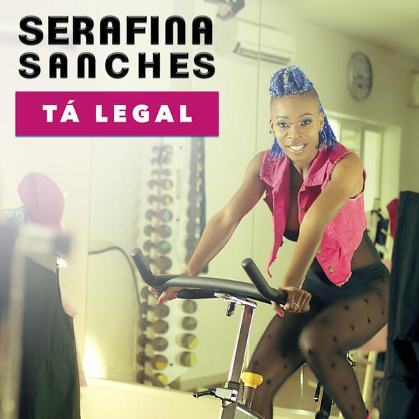 """78. Serafina Sanches, """"Tá Legal"""""""
