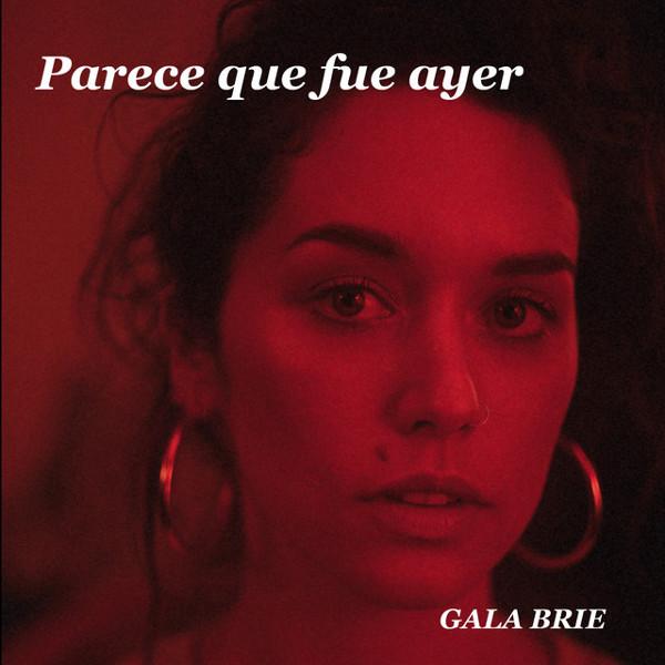 """72. Gala Briê, """"Parece Que Fue Ayer"""""""