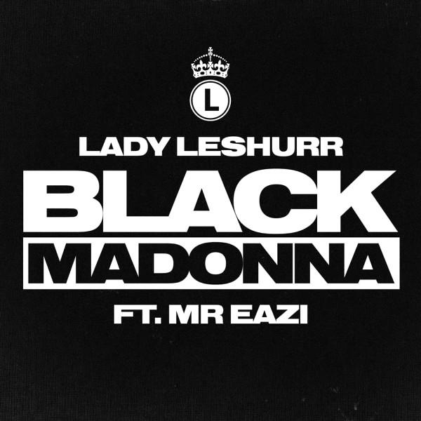"41. Lady Leshurr ft. Mr Eazi, ""Black Madonna"""