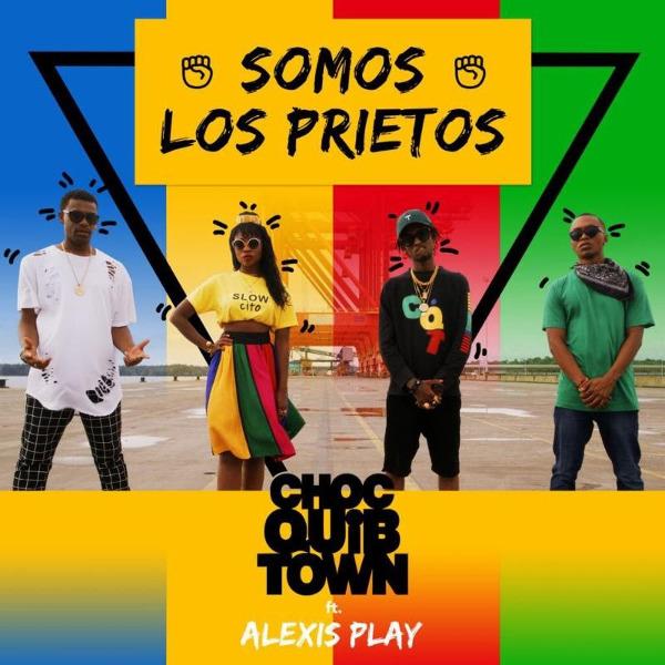 """38. ChocQuibTown ft. Alexis Play, """"Somos los Prietos"""""""