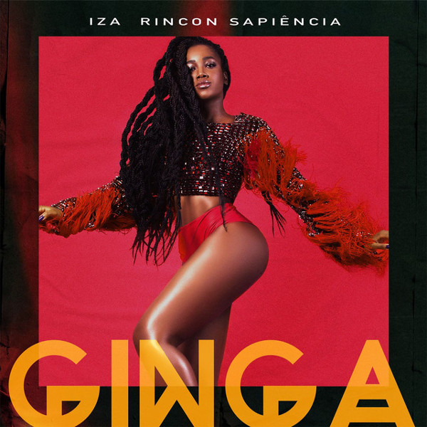 "5. IZA ft. Rincon Sapiência, ""Ginga"""