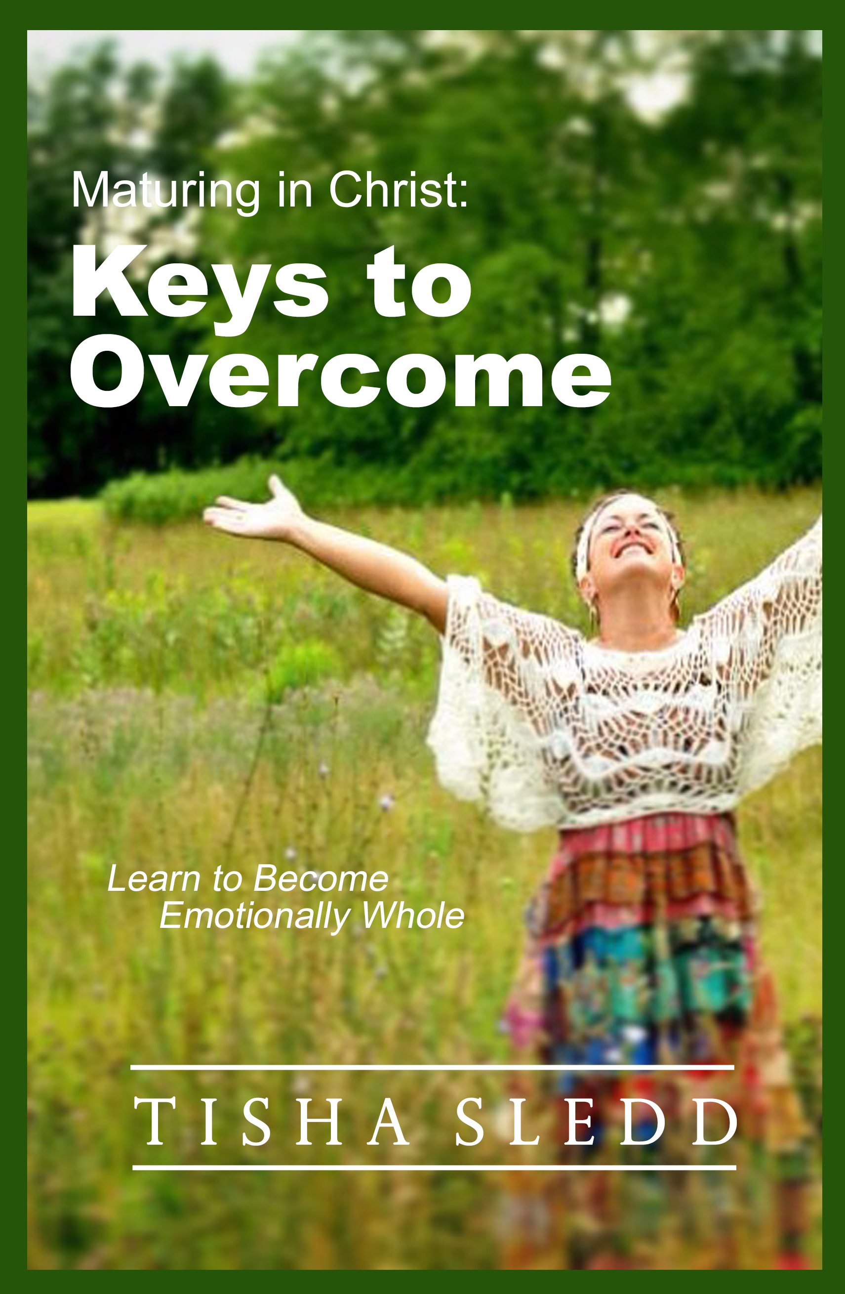 Maturing in christ:  Keys to overcome  - by Tisha SleddAre you tired of being stuck in a cycle? Are you ready to climb the mountain of maturity in the Kingdom of God? Tisha Sledd provides some specific steps you can take to remove certain strongholds the enemy uses that keep you in the cycle of immaturity. Learn important steps about overcoming fear, bitterness, religious spirits, powerlessness, pride and more. These biblically based keys will help to repair your heart emotionally. Link: http://a.co/gKFVB14
