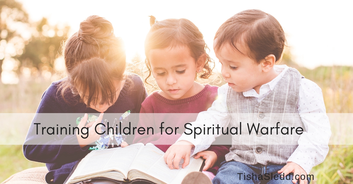Tisha Sledd - Training Children for Spiritual Warfare.jpg