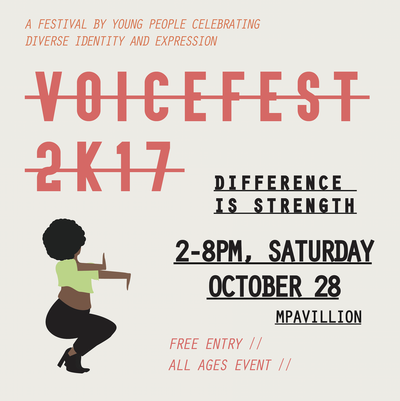 VoiceFest 2017 is a festival by young people celebrating diverse identity and expression.