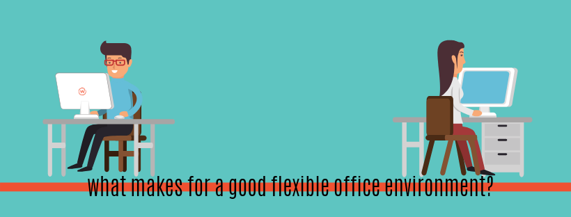 what makes for a good flexible office environment_.png
