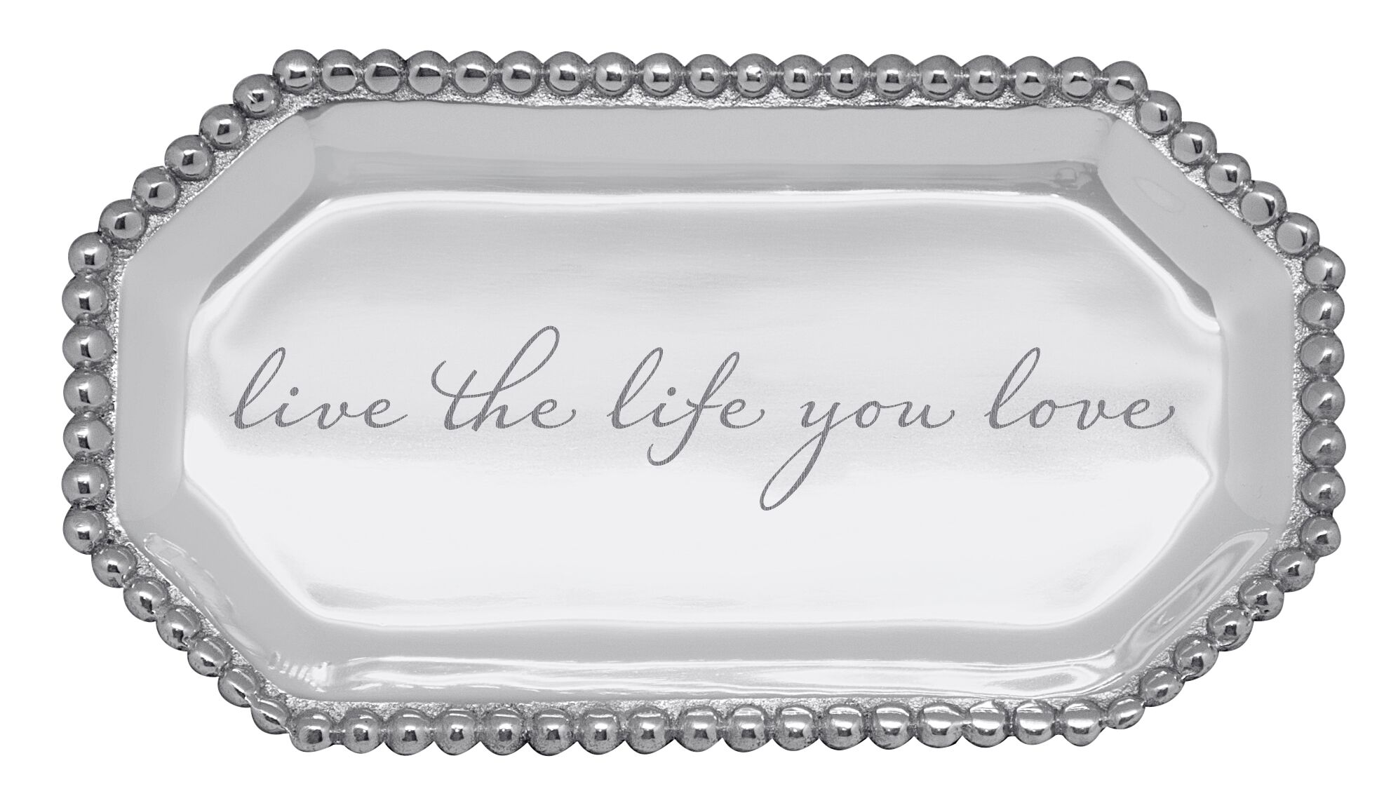 Live the Life You Love Pearled Octagonal Tray