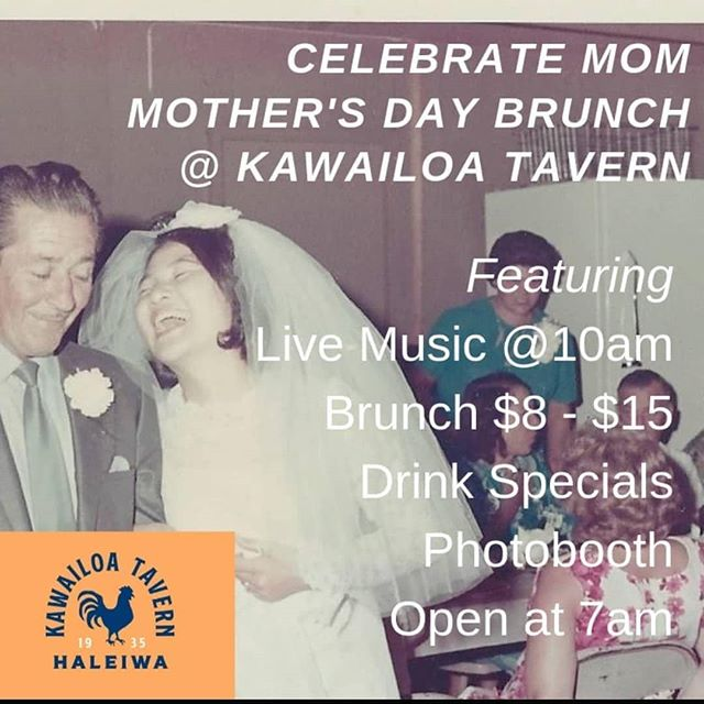 Share Kawailoa Tavern this Sunday with mom without paying tourist prices. Mothers Day music starts at 10am