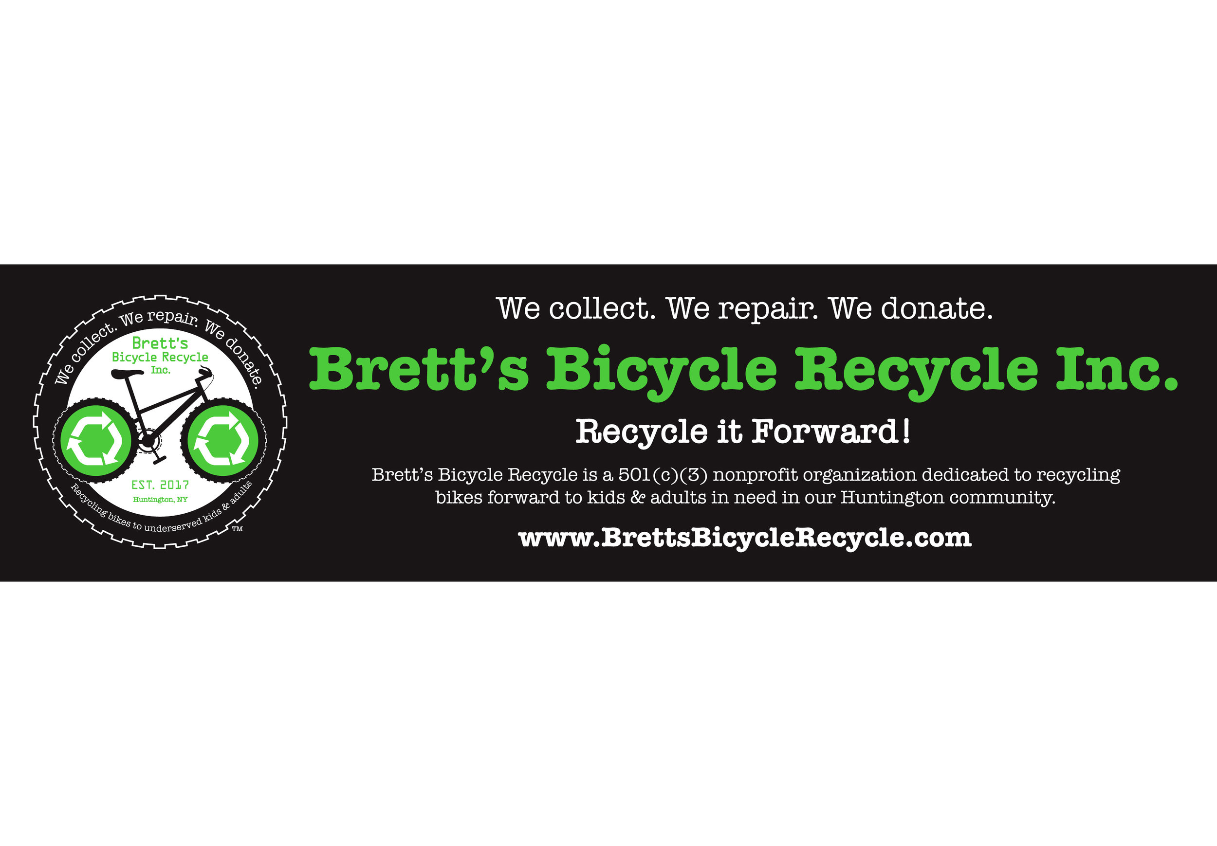Spread the Word! - We're selling our newly designed removable adhesive bumperstickers to spread the word about what Brett's Bicycle Recycle does in our Huntington community. Designed by Deborah. We have a limited amount left so they will only be available at our events.Suggested donation of $10 per bumpersticker.