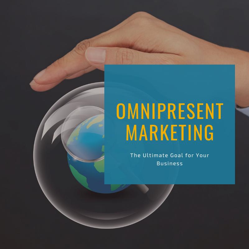 omnipresent marketing