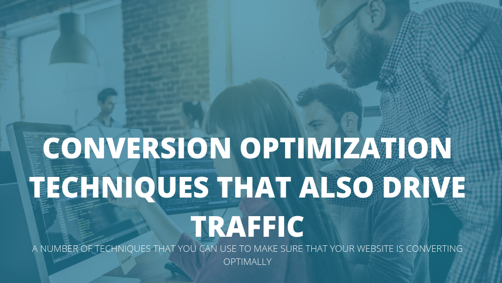 Conversion Optimisation Techniques That Also Drive Traffic.png