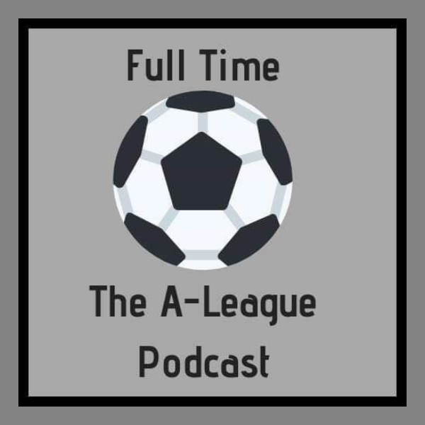 Full Time : The A-League Podcast