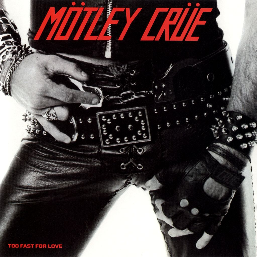 motley crue - too fast for love.jpg