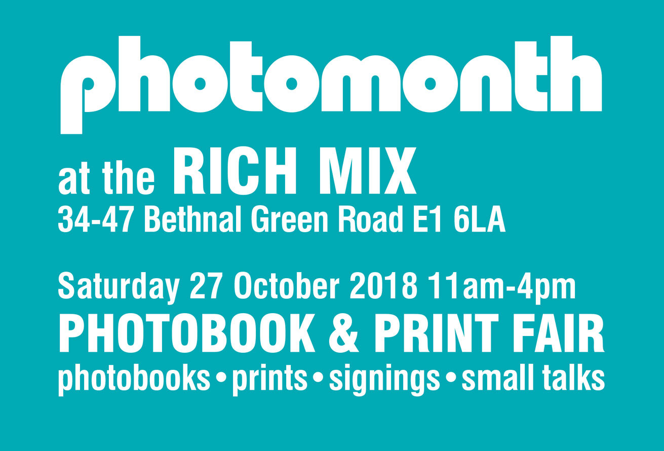 PRINT FAIR - This Saturday 27 Oct I will be selling my work and giving a short talk at Photomonth PHOTOBOOK & PRINT FAIR at Rich Mix in London.It will be an opportunity to get your hands on some cards and one-off prints from my archive. A percentage of sales will go to the Kiev Special School for Children with Impaired Vision.Free Entry: Rich Mix London, 34-47 Bethnal Green Road, Shoreditch E1 6LA from 11am to 4pm.