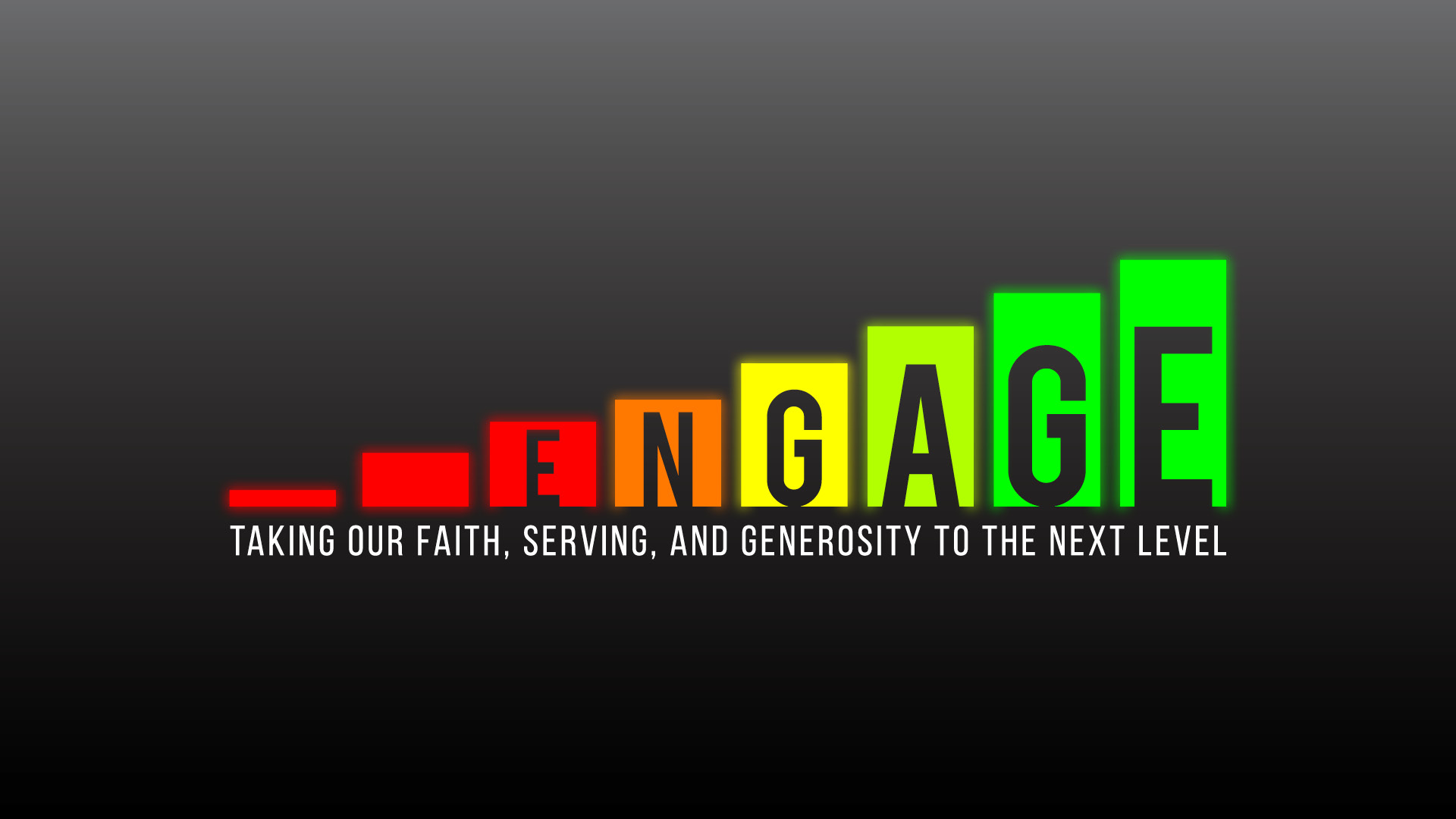 Engage - taking our faith, serving, and generosity to the next level