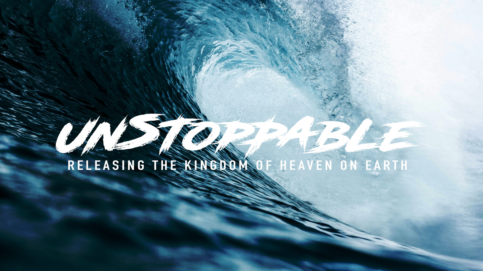 Unstoppable - releasing the kingdom of heaven on earth