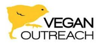 Vegan Outreach reaches people who are open to diet change, but not getting effective information. It inspires over two million people every year with powerful booklets, iAnimal virtual reality, free food and more. It supports new vegans to avoid recidivism. Its philosophy is to never shame people, but rather embrace them as they make changes.  Learn More --->