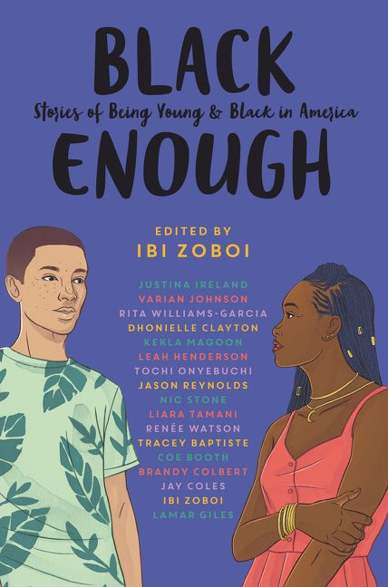 Black Enough: Stories of Being Young & Black in America (ed. Ibi Zoboi), Jan. 2019