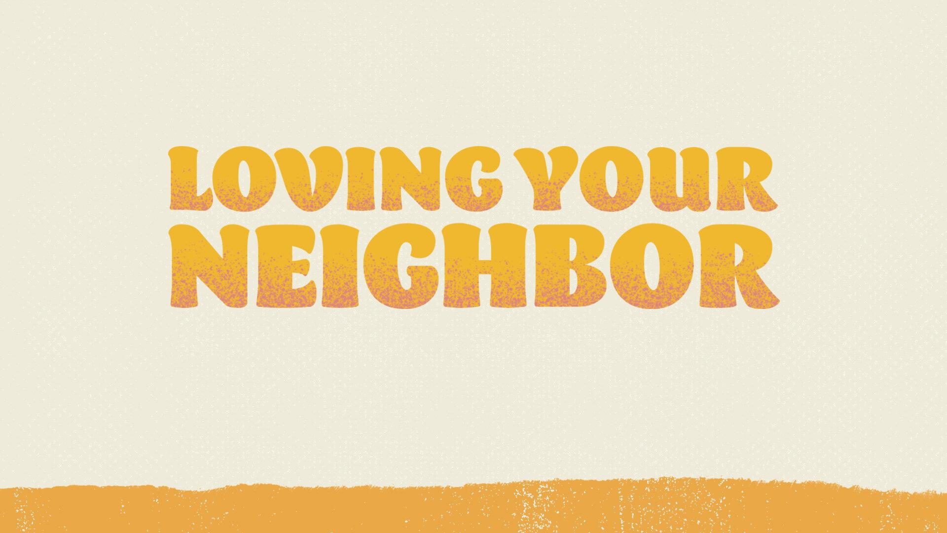 Loving-Your-Neighbor.jpg