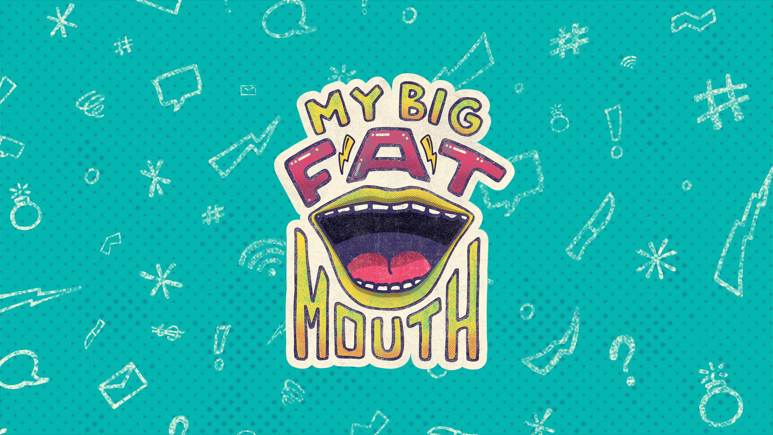 Big Fat Mouth Main.jpg
