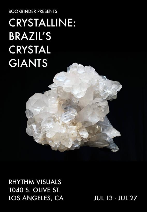 CRYSTALLINEBrazil's Crystal Giants - Artist: Steven BookbinderOpen: July 13, 2019 - July 27, 2019