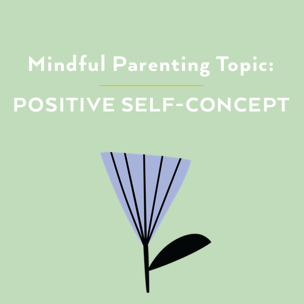 Mindful Parenting and Positive Self Concept