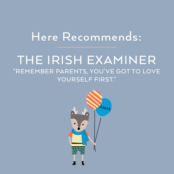 Here RecommendsThe Irish Examiner, Remember Parents, You've Got to Love Yourself First
