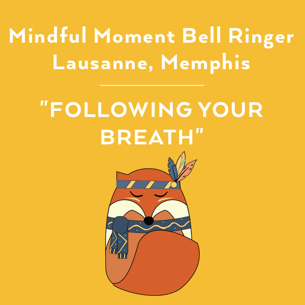 Mindful Moment Bell Ringers Option One: Lausanne Collegiate School, Memphis: Mindfulness in Schools