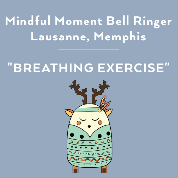 Mindful Moment Bell Ringers Option Two: Lausanne Collegiate School, Memphis, Mindfulness in Schools
