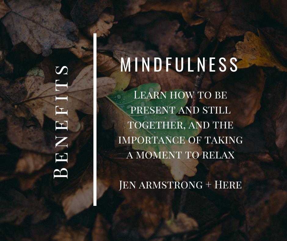 7 Benefits of Mindfulness: London Mindfulness Support, Jen Armstrong, Dana Dyksterhuis