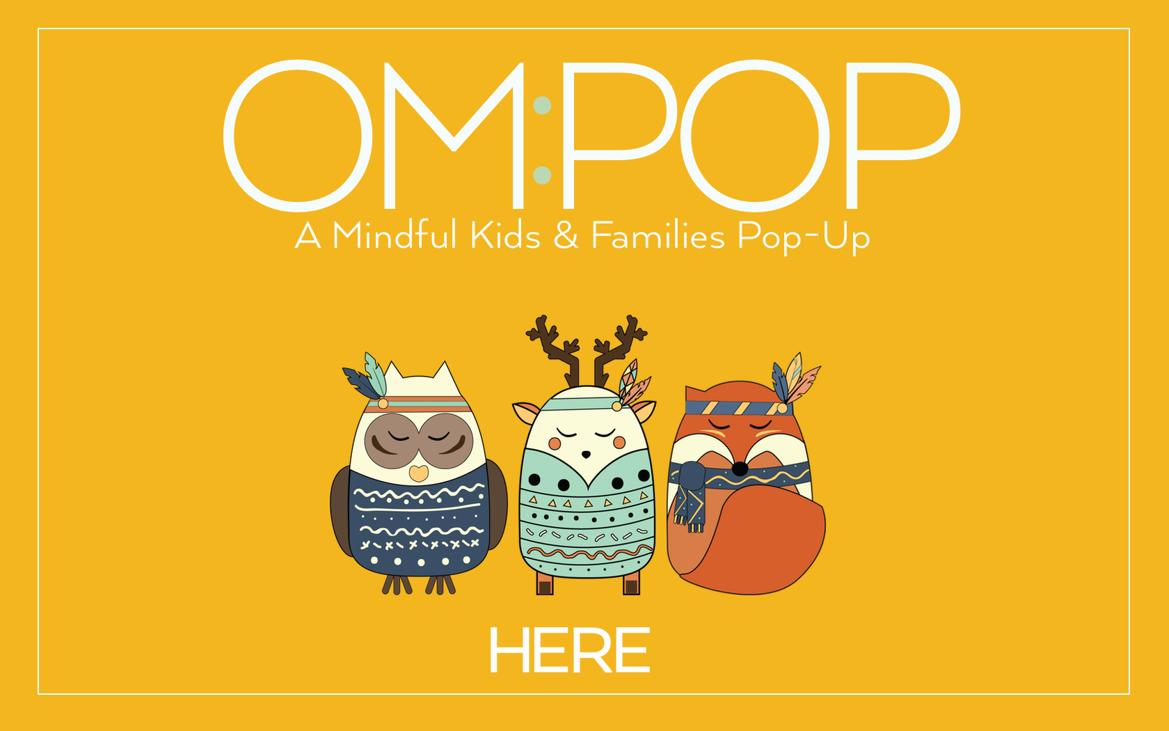 Om:Pop by HERE: Mindful Pop-Ups for Families