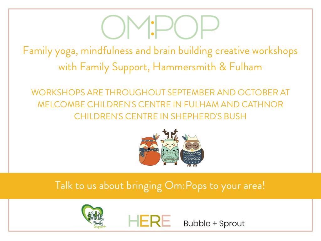 Brain building, yoga and mindfulness with Family Support, Bubble and Sprout and HERE Mindful Parenting