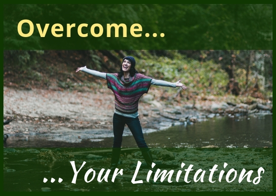overcome your limitations