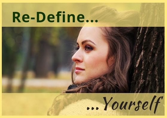 Re-define Yourself