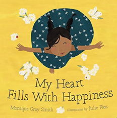 MY HEART FILLS WITH HAPPINESS (Monique Gray Smith, Julie Flett)