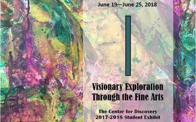 TCFD Student Exhibit   Visionary Exploration Through the Fine Arts   June 19-25, 2018