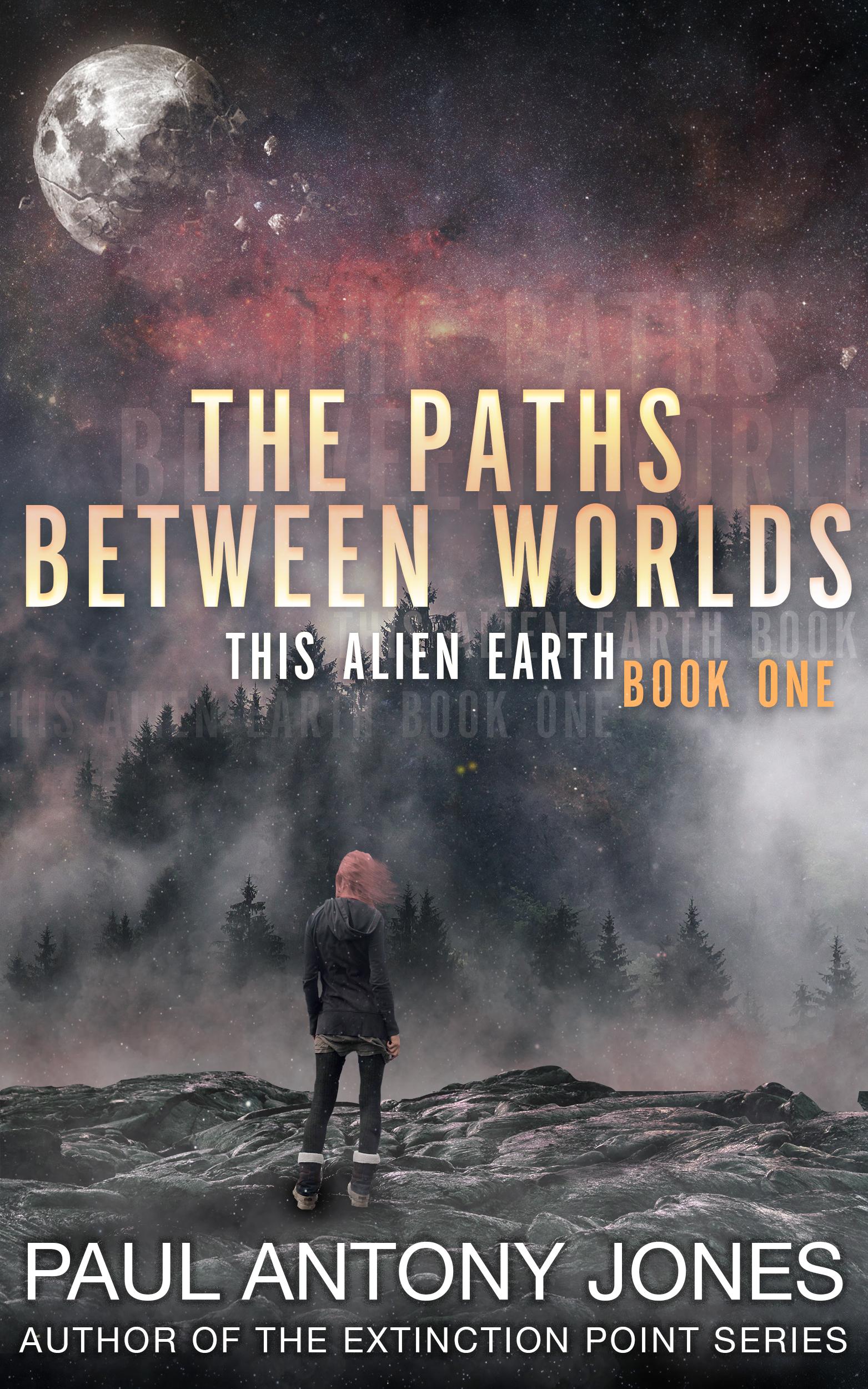The Paths Between Worlds    Paul Antony Jones