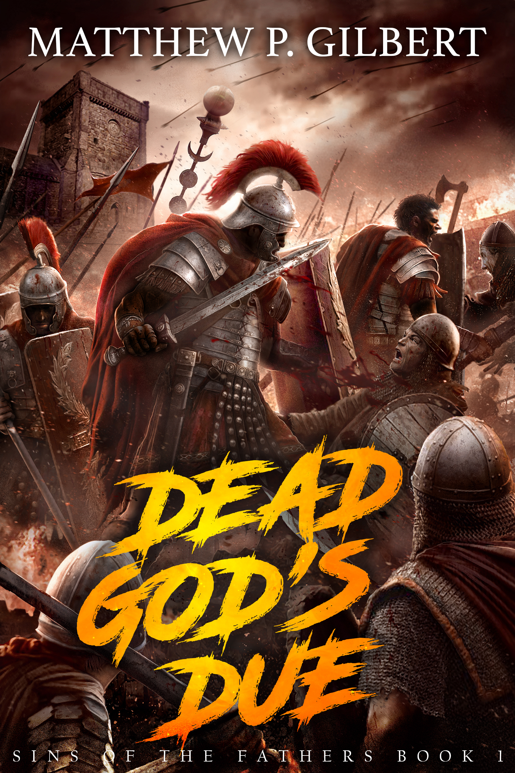 Dead God's Due   Sins of the Fathers Book 1  Matthew P. Gilbert
