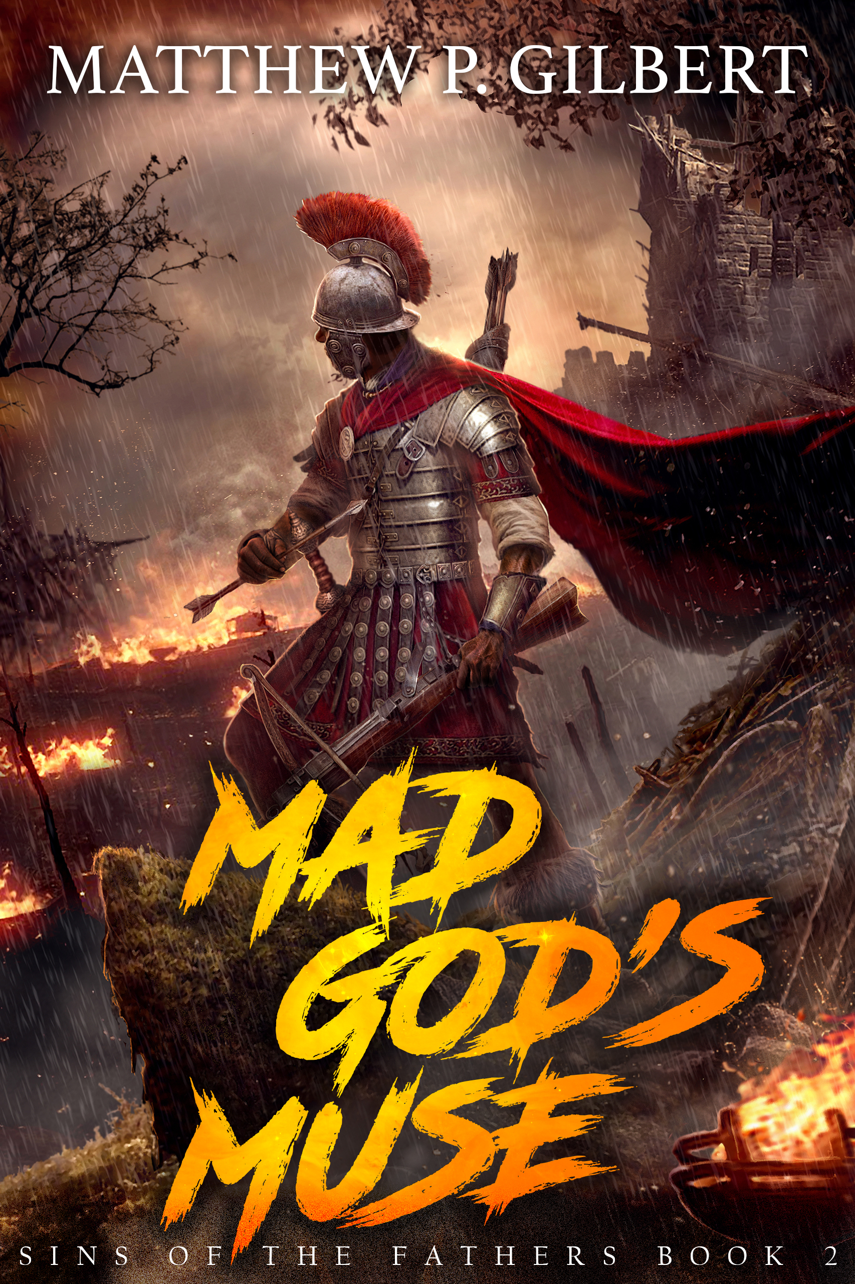 Mad God's Muse   Sins of the Fathers Book 2  Matthew P. Gilbert