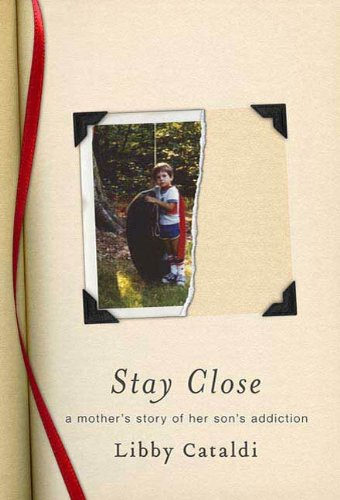 Stay Close   During his early teens, Jeff Bratton started using drugs. At first, alcohol and pot, but quickly he spiraled into using cocaine, ketamine, crystal meth and eventually heroin.  How could this wonderful son, loving brother, and star athlete lose himself to drugs? How could his parents be so clueless? How could his mother, the long-term head of a private school, be so blind?