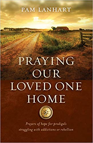"""Praying Our Loved One Home   Walking in faithful love day after day can be hard and loving someone who is struggling, can be the most difficult calling of all. When you don't know how to pray, when you don't know what to pray, there is nothing more powerful than praying right from scripture. Join author Pam Lanhart, as she reflects, in this 192 page prayer devotional, on the very raw and life-changing journey of transformation she took as she prayed God's promises over her prodigal. Our love, our prayers, His love and His truth...these are the things that will """"lead our loved one home."""""""