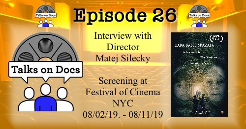 """PODCASTEPISODE 026: - INTERVIEW WITH MATEJ SILECKY ON HIS DOCUMENTARY """"BABA BABEE SKAZALA: GRANDMOTHER TOLD GRANDMOTHER"""""""