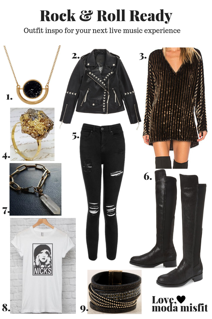 1.   Cate & Chloe Margaret Protected Gold Statement Necklace @ Amazon  //  2.   BlankNYC Faux Leather Moto Jacket @ Nordstrom  //  3.   House of Harlowe 1960 Lizette Dress @ Revolve  //  4.   Pyrite Gold Ring by Gazelle Jewelry @ Etsy  //  5.   Moto Super Ripped Jamie Jeans @ Topshop  //  6.   Bos. & Co. Bunt Waterproof Over the Knee Boot @ Nordstrom  //  7.   Sacred Secrets Bracelet by opulentoddities @ Etsy  //  8.   Stevie Nicks Obey T-shirt by GeekDownApparel @ Etsy  //  9.   Francia Studded Wrap Bracelet @ francesca's