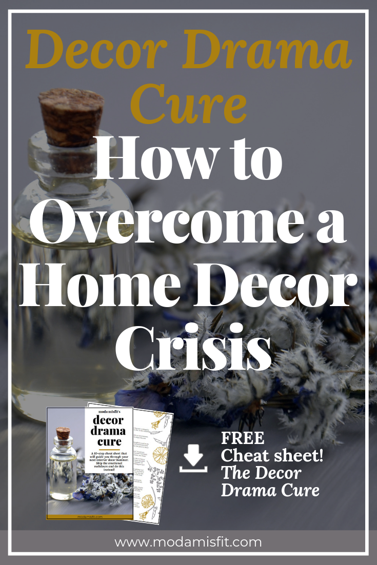 Decor Drama Cure - How to Overcome a Home Decor Crisis