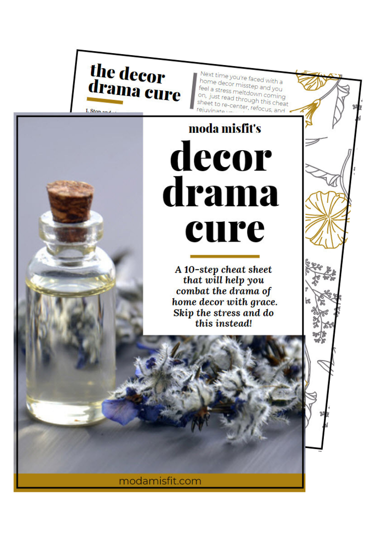 The Decor Drama Cure - Ease the emotional meltdown that can come when something doesn't work out with your decor.Transform your frustration into a learning experience that will serve you throughout your whole decor process.Move forward with confidence and continue creating the home of your dreams!Click here to get your Decor Drama Cure cheat sheet!