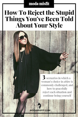 How to reject the stupid things you've been told about your style