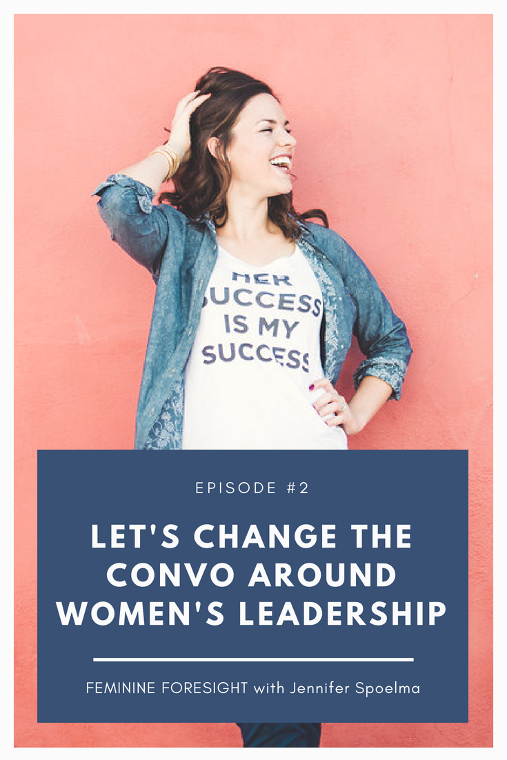 Moving past the women's leadership conversation with Jennifer Spoelma